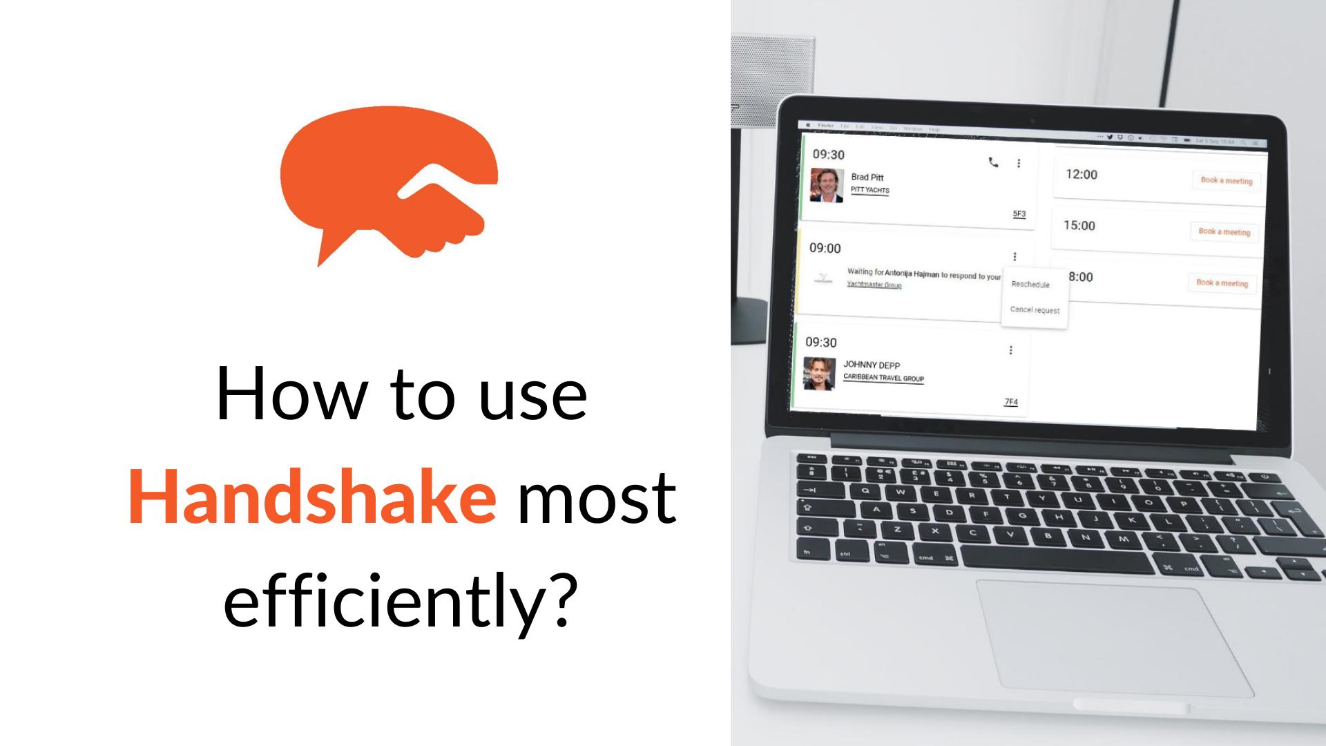 use handshake more efficiently